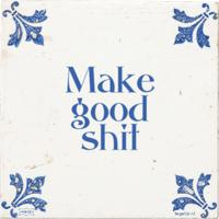 make-good-shit.png